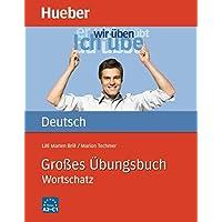 Grosses Ubungsbuch Deutsch - Wortschatz