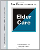 The Encyclopedia of Elder Care (Facts on File Library of Health and Living)