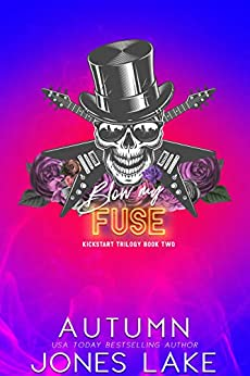 Blow My Fuse (Kickstart Trilogy Book 2) by [Lake, Autumn Jones]
