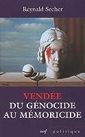 Vendee : du genocide au memoricide