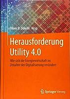 Herausforderung Utility 4.0: Wie sich die Energiewirtschaft im Zeitalter der Digitalisierung veraendert