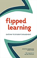 Flipped Learning: Gateway to Student Engagement