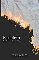 Backdraft (The Ignition Trilogy)