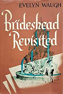 Brideshead Revisited: The Sacred and Profane Memories of Captain Charles Ryder. (English Edition)