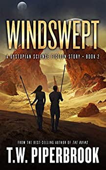 Windswept: A Dystopian Science Fiction Story (The Sandstorm Series Book 2) by [Piperbrook, T.W.]