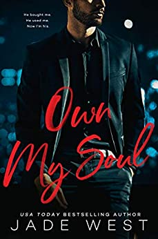 Own My Soul (A Sixty Days Novel Book 3) by [West, Jade]