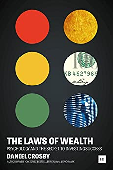The Laws of Wealth: Psychology and the secret to investing success by [Crosby, Daniel]