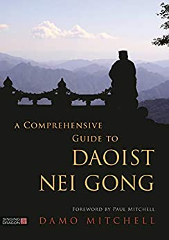 [Mitchell, Damo]のA Comprehensive Guide to Daoist Nei Gong (English Edition)