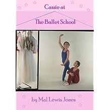 Cassie at the Ballet School (The Ballet School Series Book 1)