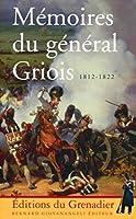 Memoires du general griois 1812-1822