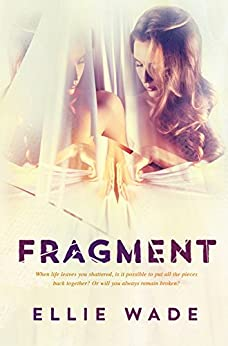 Fragment by [Wade, Ellie]
