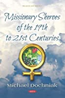 Missionary Sheroes of the 19th to 21st Centuries
