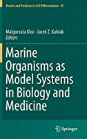 Marine Organisms as Model Systems in Biology and Medicine (Results and Problems in Cell Differentiation)