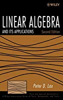 Linear Algebra and Its Applications (Pure and Applied Mathematics: A Wiley Series of Texts, Monographs and Tracts)