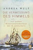 Die Vermessung des Himmels: Vom groessten Wissenschaftsabenteuer des 18. Jahrhunderts