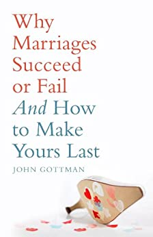 Why Marriages Succeed or Fail by [Gottman, John]