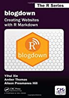 blogdown: Creating Websites with R Markdown (Chapman & Hall/CRC The R Series)【洋書】 [並行輸入品]