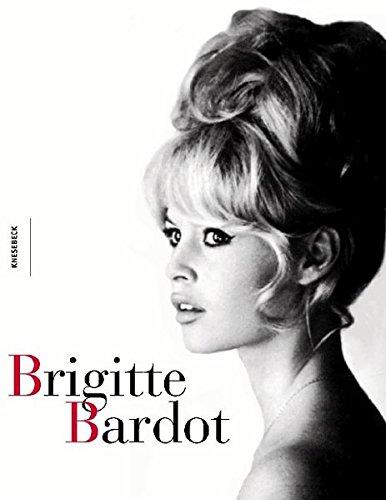 Brigitte Bardot. Ihre grossen Jahre
