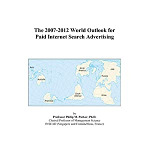 The 2007-2012 World Outlook for Paid Internet Search Advertising