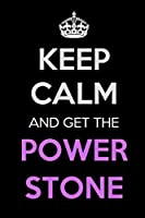 Keep Calm and Get The Power Stone: Keep Calm Journal Notebooks as Birthday, Anniversary, Christmas, Graduation Gifts for Girls and Women