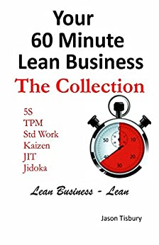 [Tisbury, Jason]のYour 60 Minute Lean Business - The Collection (English Edition)