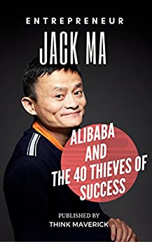 Entrepreneur: Jack Ma, Alibaba and the 40 Thieves of Success by [Think Maverick, Winson Ng]