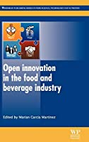 Open Innovation in the Food and Beverage Industry (Woodhead Publishing Series in Food Science, Technology and Nutrition)
