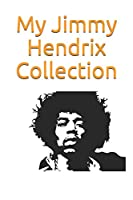 My Jimmy Hendrix Collection: Note all about your Jimmy Hendrix Goodies Collection : great for Jimmy Hendrix fans