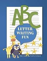 Letter Writing Fun: Blank Handwriting Practice Workbook for Kids (ABC Book)
