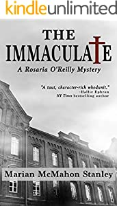 The Immaculate: A Rosaria O'Reilly Mystery (Rosaria O'Reilly Mysteries Book 1) (English Edition)