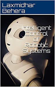 Intelligent Control of Robotic Systems (English Edition)
