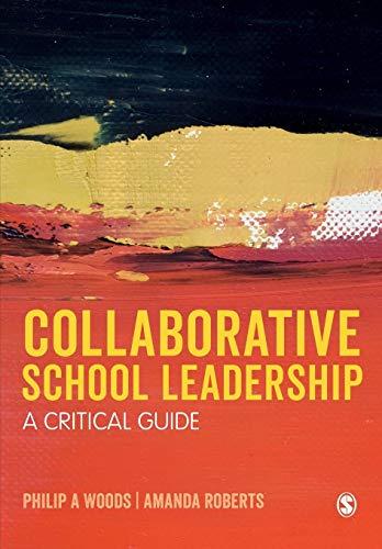 Download Collaborative School Leadership: A Critical Guide 1473980852