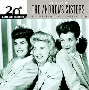 20th Century Masters: The Best of the Andrews Sisters (Millennium Collection)