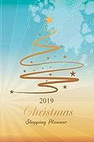 2019 Christmas Shopping Planner: Gift List, Calendar, Budget Party Planner, Recipe Journal, Calendar Xmas Journals (Christmas Planners)