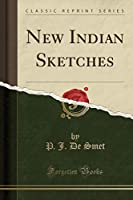New Indian Sketches (Classic Reprint)