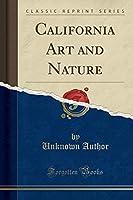 California Art and Nature (Classic Reprint)