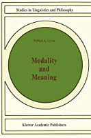 Modality and Meaning (Studies in Linguistics and Philosophy)
