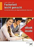 eBook inside: Buch und eBook Facharbeit leicht gemacht: fuer die berufliche und allgemeinbildende Oberstufe als 5-Jahreslizenz fuer das eBook