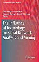 The Influence of Technology on Social Network Analysis and Mining (Lecture Notes in Social Networks)