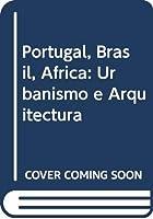 Portugal, Brasil, África: Urbanismo e Arquitectura