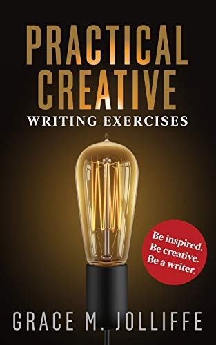 Download Practical Creative Writing Exercises: How To Write and Be Creative 1093468122