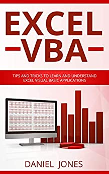 Excel VBA: Tips and Tricks to Learn and Understand Excel VBA for Business Analysis by [Jones, Daniel]