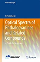 Optical Spectra of Phthalocyanines and Related Compounds: A Guide for Beginners (NIMS Monographs)