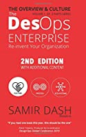The DesOps Enterprise: Overview & Culture (2nd Edition): Re-invent Your Organization