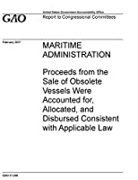 Maritime Administration: Proceeds from the Sale of Obsolete Vessels Were Accounted for, Allocated, and Disbursed Consistent with Applicable Law