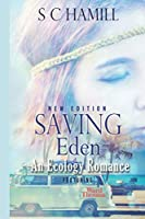 SAVING EDEN featuring WARD THOMAS. An Ecology Romance. New Edition.: The Small Town All-American Girl. The Englishman, and the Frog! (Modern family ecology romance)