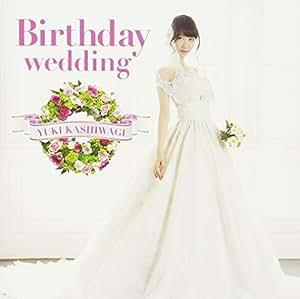 Birthday wedding[通常盤][TYPE-A]