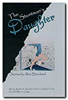 The Stuntman's Daughter: And Other Stories