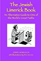 The Jewish Limerick Book: An Alternative Guide to One of the World's Great Faiths