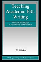 Teaching Academic ESL Writing (ESL & Applied Linguistics Professional Series)